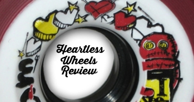 heartless wheels review